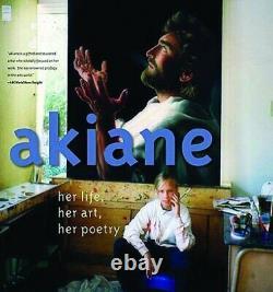 Akiane Her Life, Her Art, Her Poetry by Kramarik, Akiane 0849900441 The Fast