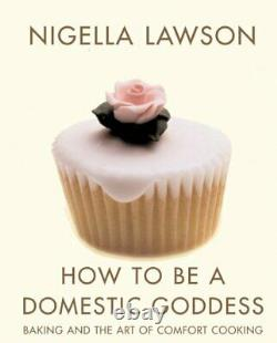How To Be A Domestic Goddess Baking and the Art. By Lawson, Nigella Paperback