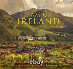 I am of Ireland by W. B. Yeats Hardback Book The Fast Free Shipping