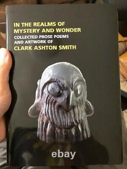 In the Realms of Mystery and Wonder The Prose Poems and Artwork of Clark Ashton
