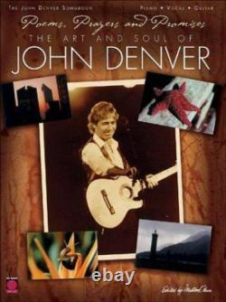 Poems, Prayers and Promises The Art and Soul of John Denver