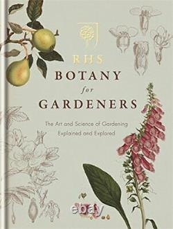 RHS Botany for Gardeners The Art and Science of G. By Hodge, Geoff 1845338332